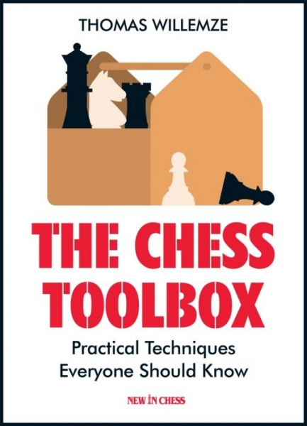 Carte : The Chess Toolbox: Practical Techniques Everyone Should Know, Thomas Willemze 0