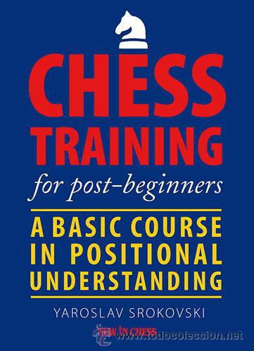 Carte : Chess Training for Post-Beginners / Yaroslav Srokovski 0