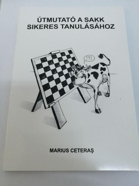 Carte : Utmutato a Sakk Sikeres Tanulasahoz, Marius Ceteras 0