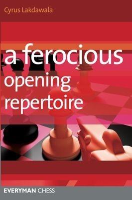 Carte : A Ferocious Opening Repertoire - Cyrus Lakdawala imagine