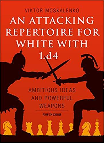 Carte : An Attacking Repertoire for White with 1.d4 - Viktor Moskalenko imagine