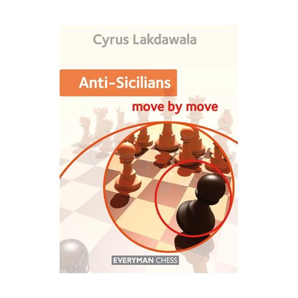 Carte : Anti-Sicilians: Move by Move - Cyrus Lakdawala imagine