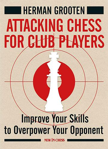 Carte : Attacking Chess for Club Players- Herman Grooten 0