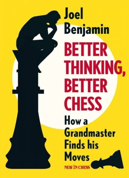 Carte : Better Thinking, Better Chess: How a Grandmaster Finds his Moves, Joel Benjamin 0