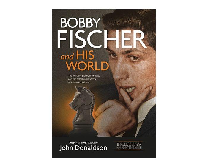 Carte: Bobby Fischer and His World - John Donaldson 0