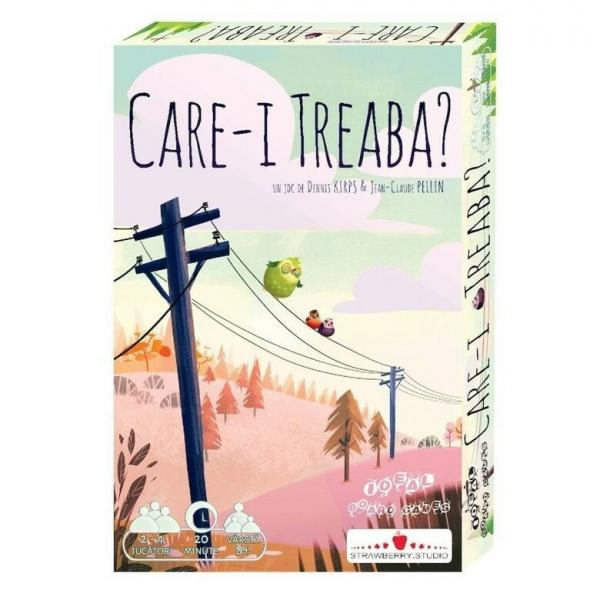 CARE-I TREABA? 0