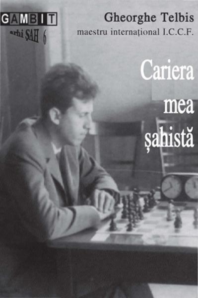 Cariera mea sahista - Gheorghe Telbis imagine
