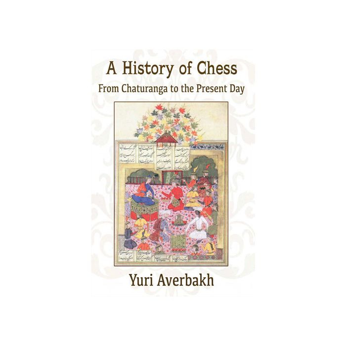Carte: A History of Chess - From Chaturanga to the Present Day - Yuri Averbakh [0]