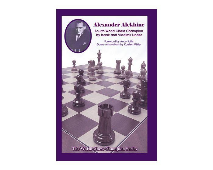 Carte: Alexander Alekhine - Fourth World Chess Champion - Isaak & Vladimir Linder [0]