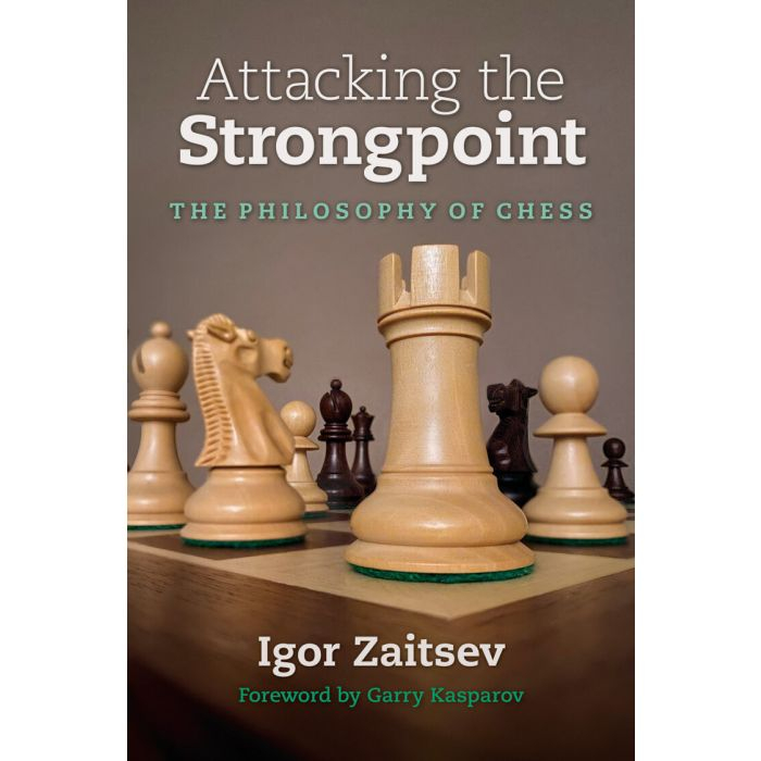 Carte : Attacking the Strongpoint - The Philosophy of Chess - Igor Zaitsev [0]
