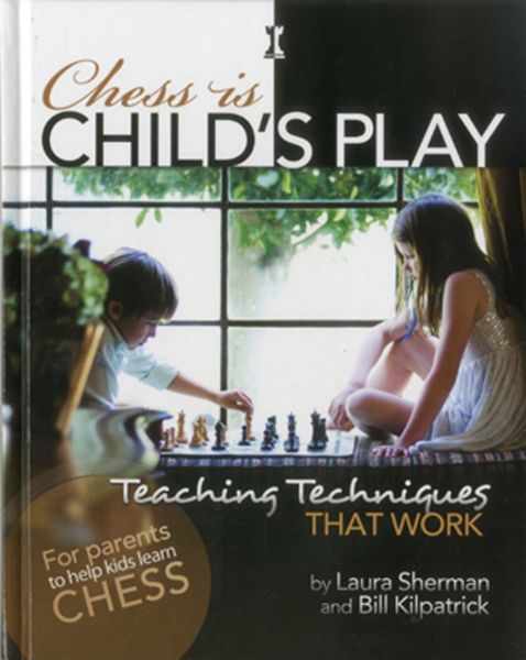 Carte : Chess is Child's Play - Laura Sherman / Bill Kilpatrick 0