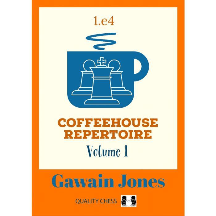 Carte: Coffeehouse Repertoire 1. e4 - Volume 1 -  Gawain Jones [0]