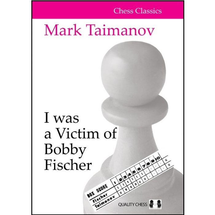 Carte : I was a Victim of Bobby Fischer - Mark Taimanov [0]