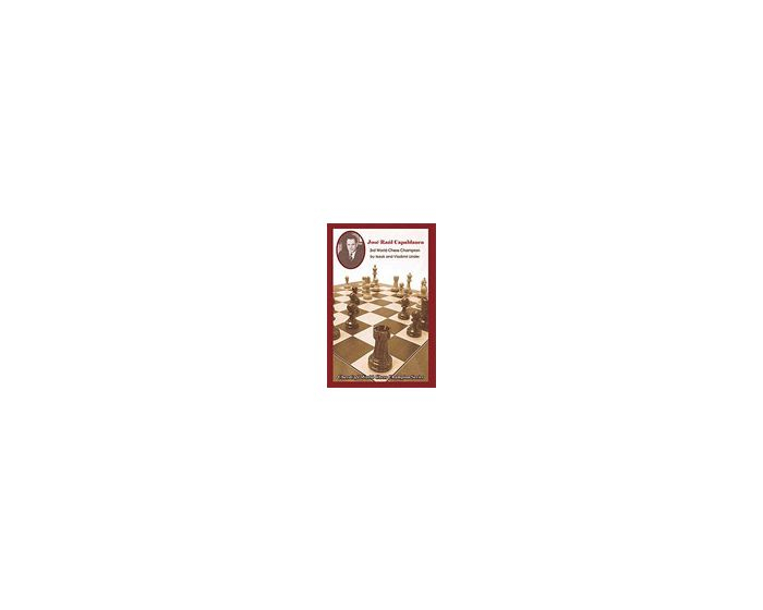 Carte: José Raúl Capablanca: 3rd World Chess Champion - Isaak & Vladimir Linder 0