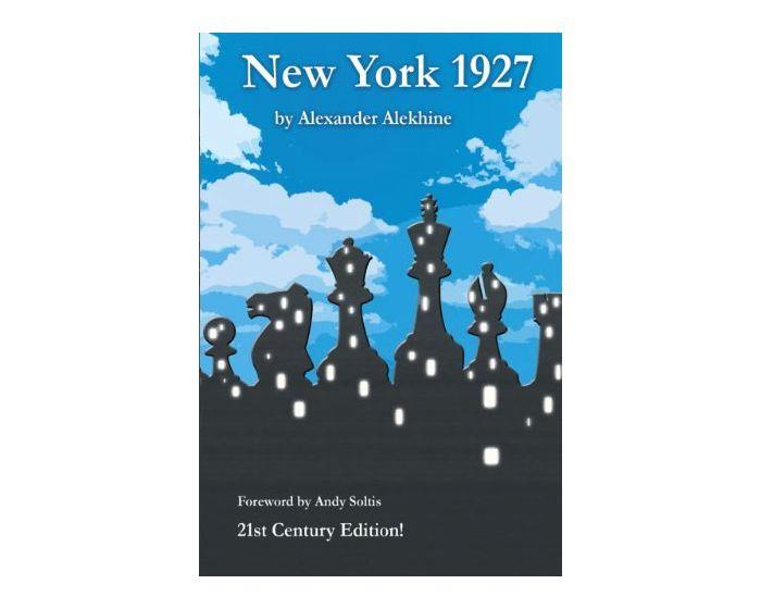 Carte: New York 1927 - Alexander Alehin - 21st Century Edition ! 0