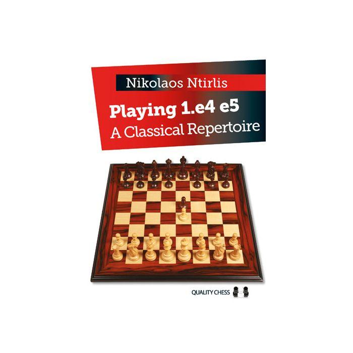 Carte: Playing 1. e4 e5 - A Classical Repertoire - Nikolaos Ntirlis [0]