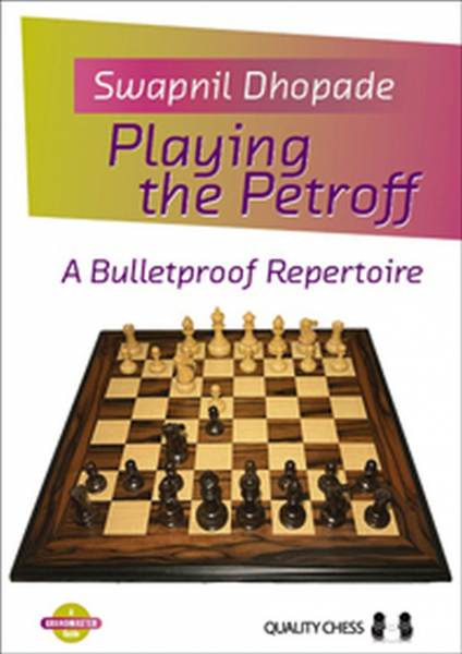 Carte. Playing the Petroff - A Bulletproof Repertoire - Swapnil Dhopade 0