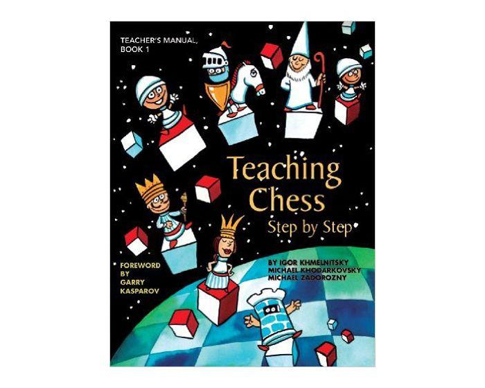 """Carte: Teaching Chess Step by Step - Book 1 - Teacher""""s Manual - I.Khmelnitsky, M.Khodarkovsky, M.Zadorozny 1"""
