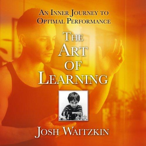 Carte : The Art of Learning - An Inner Journey to Optimal Performance - Josh Waitzkin [0]