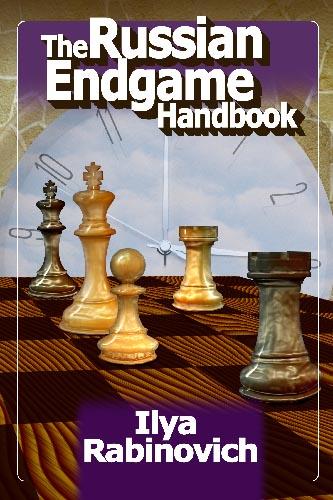Carte : The Russian Endgame Handbook - Ilya Rabinovich [0]