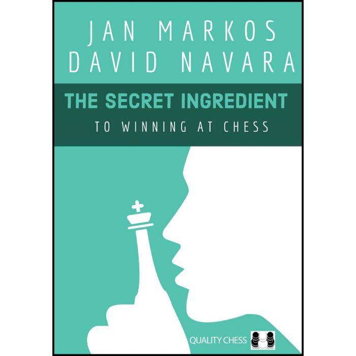 Carte : The Secret Ingredient to Winning at Chess - Jan Markos & David Navara [0]