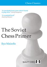 Carte : The Soviet Chess Primer - Ilya Maizelis