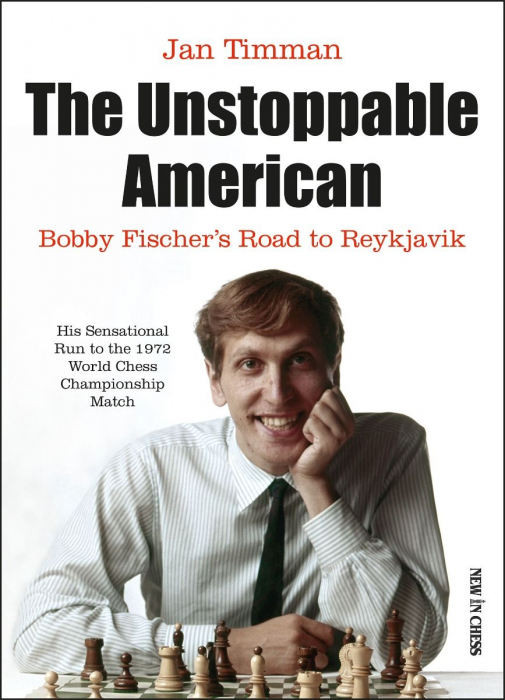 Carte : The Unstoppable American - Bobby Fischer's Road to Reykjavik - Jan Timman [0]