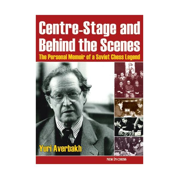 Centre-Stage and Behind the Scenes: The Personal Memoir of a Soviet Chess Legend 0