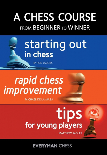 Carte : Chess Course: From Beginner to Winner - Byron Jacobs & Michael De La Maza & Matthew Sadler 1