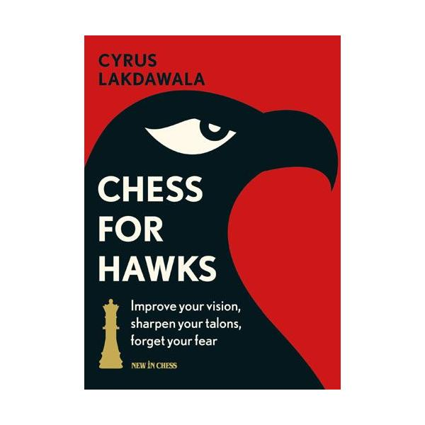 Carte : Chess for Hawks: Improve your Vision, Sharpen your Talons, Forget your Fear imagine