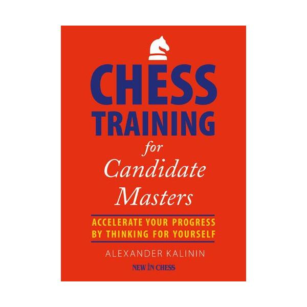 Carte : Chess Training for Candidate Masters: Accelerate Your Progress by Thinking for Yourself imagine