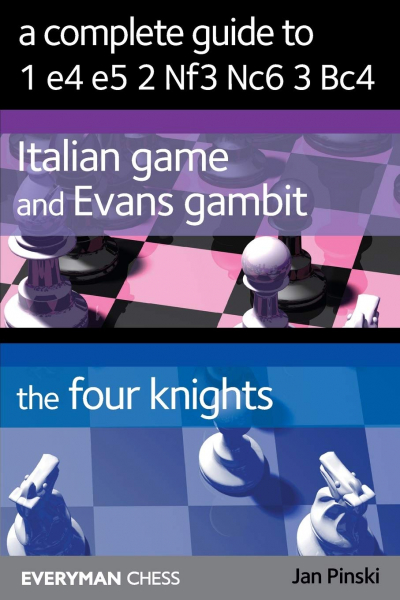 Carte : A Complete Guide To 1.e4 e5 2. Nf3 Nc6 3. Bc4 - Jan Pinski 0