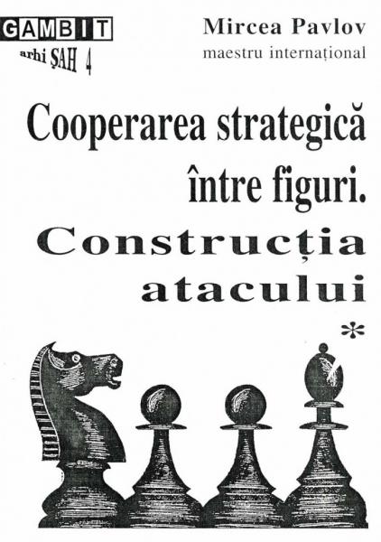 Cooperarea strategica intre figuri- vol. I - Mircea Pavlov 0