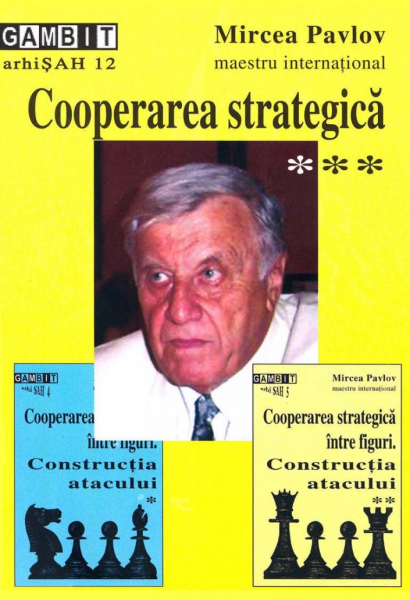 Cooperarea strategica intre figuri- vol. III - Mircea Pavlov 0
