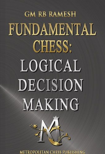 Carte : Fundamental Chess: Logical Decision Making: Logical Reasoning, Practical Play, Fundamentals of Training 0