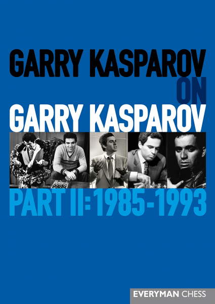 Carte : Garry Kasparov on Garry Kasparov, Part 2 : 1985 - 1993 - Garry Kasparov 0