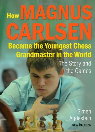Carte : How Magnus Carlsen Became the Youngest Chess Grandmaster ...The Story and Games - Simen Agdestein 0