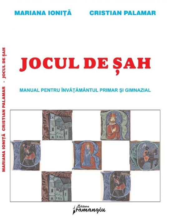 Carte : Jocul de Sah - Manual pentru invatamantul primar si gimnazial / M.Ionita, C. Palamar 0