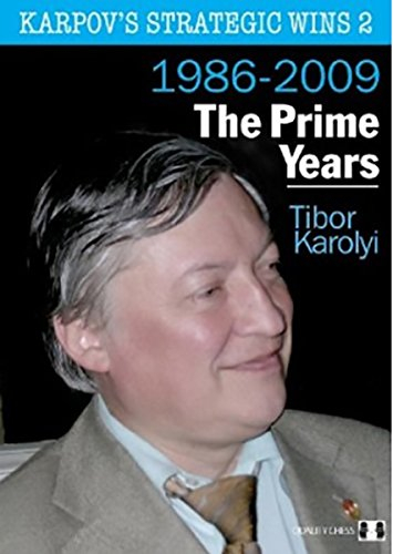 Carte: Karpov's Strategic Wins 2 ( 1986 - 2010 ) - The Prime Years - Tibor Karolyi 0