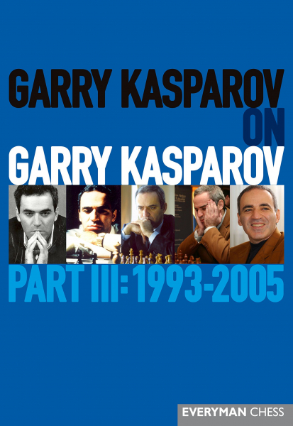 Carte : Garry Kasparov on Garry Kasparov, Part 3: 1993- 2005 - Garry Kasparov 0