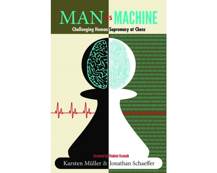 Carte: Man vs. Machine - Challenging Human Supremacy at Chess - Karsten Muller & Jonathan Schaeffer [0]