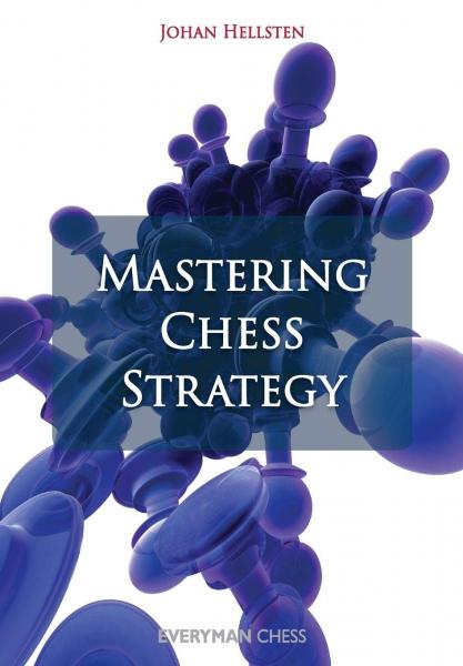 Carte : Mastering Chess Strategy - Hellsten Johan 0