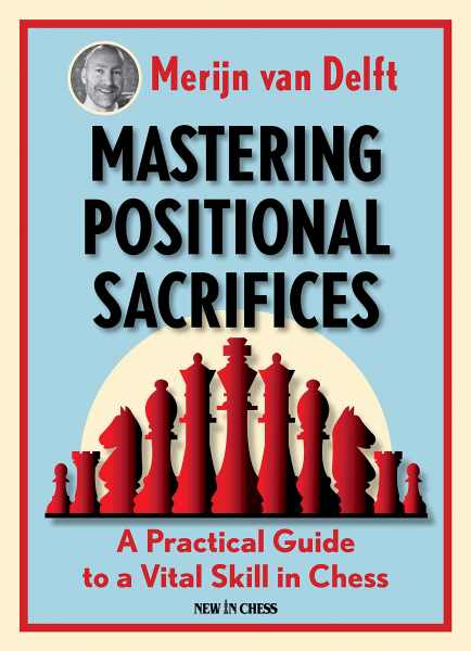 Carte : Mastering Positional Sacrifices - Merijn van Delft 0