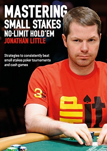 Carte : Mastering Small Stakes No-Limit Hold em, Jonathan Little imagine