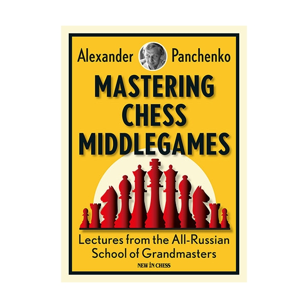 Carte : Mastering Chess Middlegames - Alexander Panchenko 0