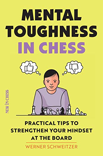 Mental Toughness in Chess - Werner Schweitzer  0