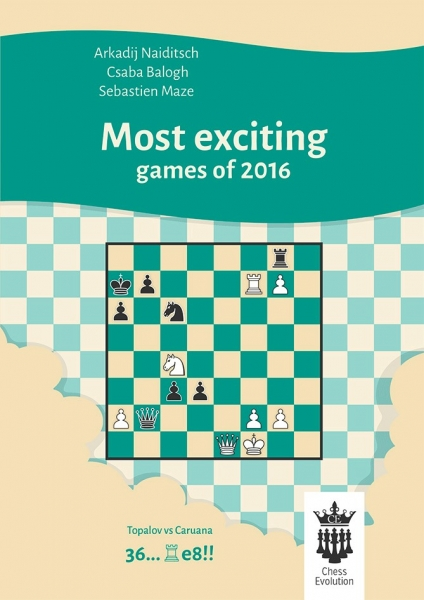 Carte : Most exciting games of 2016 - A.Naiditsch, C.Balogh, S.Maze 0