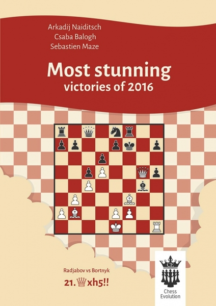 Carte : Most stunning victories of 2016 -A.Naiditsch, C.Balogh, S.Maze 0