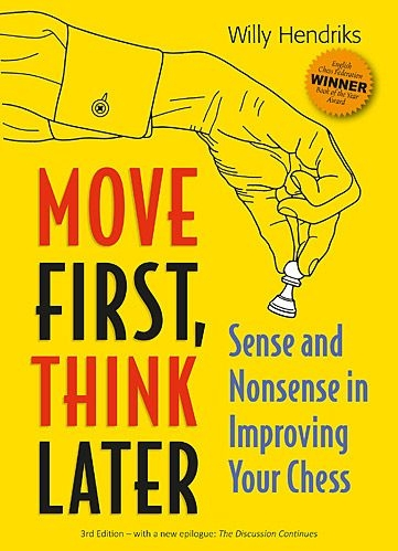 Carte : Move First, Think Later: Sense and Nonsense in Improving Your Chess, Willy Hendriks imagine