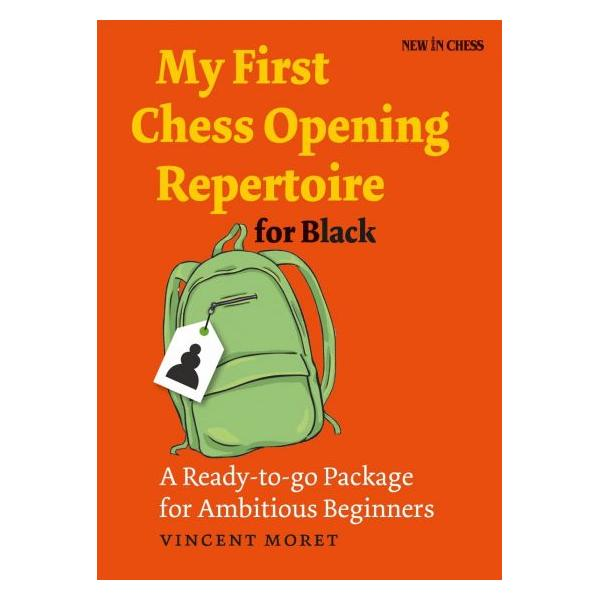 Carte : My First Chess Opening Repertoire for Black - Vincent Moret 0